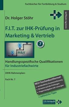 F.I.T. zur IHK-Prüfung in Marketing & Vertrieb. Handlungsspezifische Qualifikationen für Industriefachwirte - Holger Stöhr [Taschenbuch]