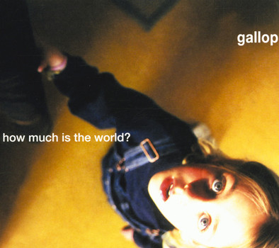 Gallop - How Much Is the World?
