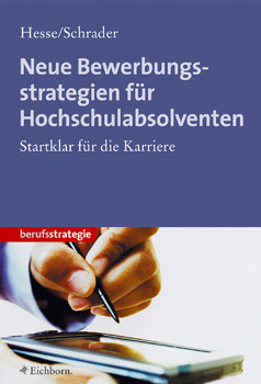 Neue Bewerbungsstrategien für Hochschulabsolventen - Jürgen Hesse