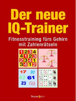 Der neue IQ-Trainer. Fitnesstraining fürs Gehirn mit Zahlenrätseln - Alison Moore