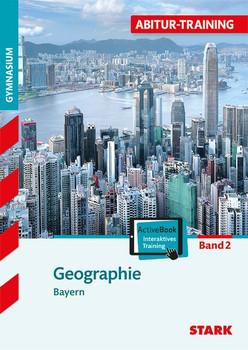 Abitur-Training: Geographie 2 - für Gymnasium in Bayern [Taschenbuch, inkl. CD-ROM]