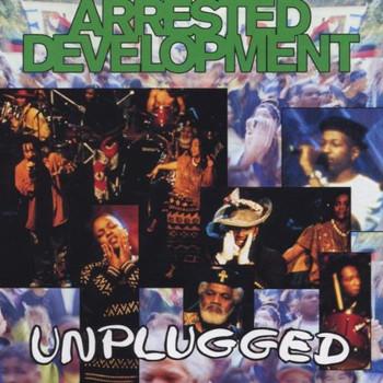 Arrested Development - Unplugged