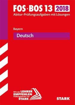 Abiturprüfung FOS/BOS Bayern - Deutsch 13. Klasse [Taschenbuch]