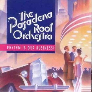 The Pasadena Roof Orchestra - Rhythm Is Our Business!