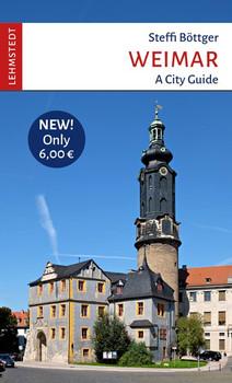 Weimar. A City Guide - Steffi Böttger  [Taschenbuch]