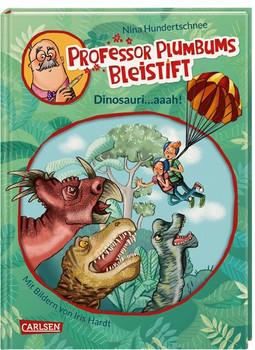 Professor Plumbums Bleistift 4: Dinosauri...aaah! - Nina Hundertschnee  [Gebundene Ausgabe]