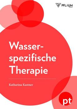 Wasserspezifische Therapie - Katharina Kastner  [Taschenbuch]