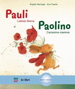 Pauli - Liebste Mama. Kinderbuch Deutsch-Italienisch mit MP3-Hörbuch zum Herunterladen - Eve  Tharlet, Eve   [Gebundene Ausgabe]