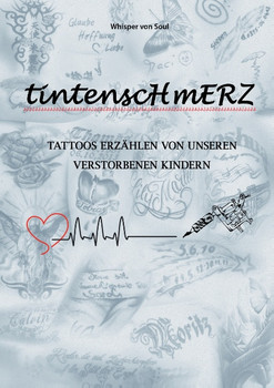 Tintenschmerz: Tattoos erzählen von unseren verstorbenen Kindern