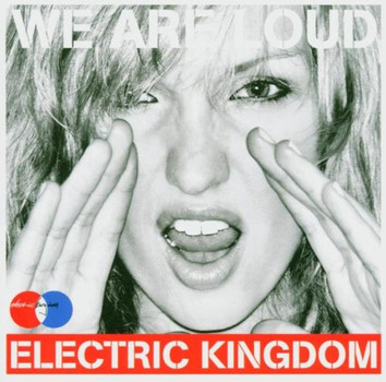 """Various - Electric Kingdom 2004 Compilation """"We Are Loud"""""""