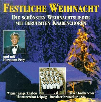 Die Schönsten Weihnachtslieder.Festliche Weihnacht Die Schönsten Weihnachtslieder Mit Berühmten Knabenchören Und Mit Hermann Prey