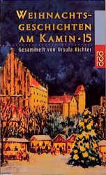 Weihnachtsgeschichten am Kamin 15 - Ursula Richter