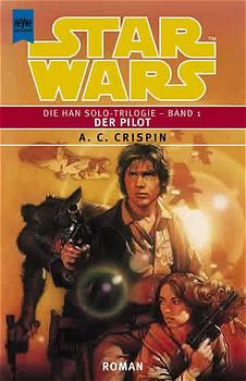 Star Wars. Der Pilot. Die Han Solo- Trilogie 1. - Ann C. Crispin
