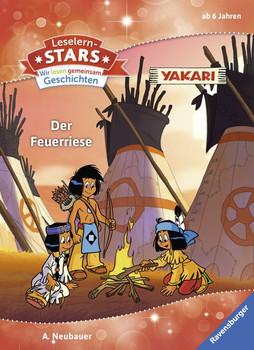 Leselernstars Wir lesen gemeinsam Geschichten: Yakari Der Feuerriese [Gebundene Ausgabe]