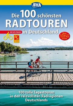 Die 100 schönsten Radtouren in Deutschland [Taschenbuch]