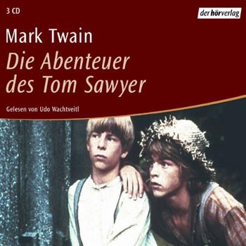 Mark Twain - Die Abenteuer des Tom Sawyer