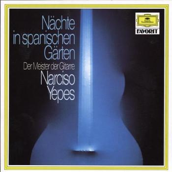 Narciso Yepes - Nächte in Spanischen Gärten