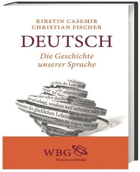 Deutsch. Die Geschichte unserer Sprache - Kirstin Casemir  [Gebundene Ausgabe]