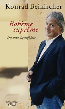 Bohème suprême: Der neue Opernführer - Konrad Beikircher [Gebundene Ausgabe, 2. Auflage 2007]