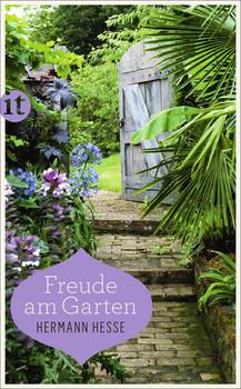 Freude am Garten: Betrachtungen, Gedichte und Fotografien - Hermann Hesse