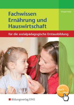 Fachwissen Ernährung und Hauswirtschaft. für die sozialpädagogische Erstausbildung / für die sozialpädagogische Erstausbildung: Schülerband - Katja Krüger-Stolp  [Taschenbuch]