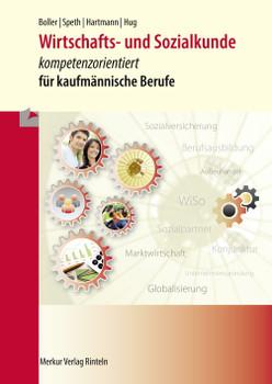 Wirtschafts- und Sozialkunde: kompetenzorientiert für kaufmännische Berufe - Boller, Eberhard