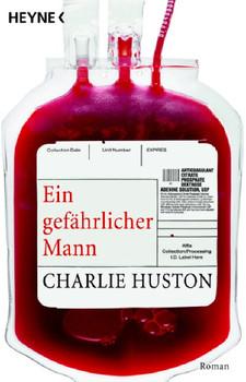 Ein gefährlicher Mann - Charlie Huston