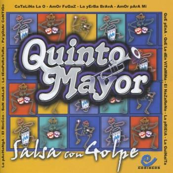 Quinto Mayor - Salsa Con Golpe