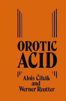 Orotic Acid. Synthesis, Biochemical Aspects and Physiological Role - W. Reutter  [Gebundene Ausgabe]