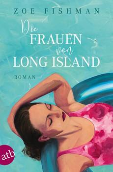 Die Frauen von Long Island. Roman - Zoe Fishman  [Taschenbuch]