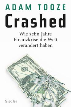 Crashedition Wie zehn Jahre Finanzkrise die Welt verändert haben - Adam Tooze  [Gebundene Ausgabe]