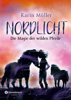 Nordlicht, Band 03. Die Magie der wilden Pferde - Karin Müller  [Taschenbuch]