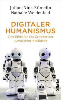 Digitaler Humanismus. Eine Ethik für das Zeitalter der künstlichen Intelligenz - Julian Nida-Rümelin  [Gebundene Ausgabe]