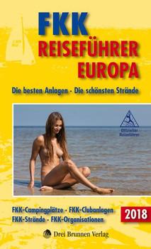 FKK Reiseführer Europa 2018. Die besten Anlagen - Die schönsten Strände [Taschenbuch]