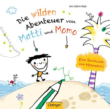 Die wilden Abenteuer von Matti und Momo. Eine Geschichte zum Mitmalen! - Ann Cathrin Raab  [Gebundene Ausgabe]