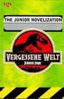 Vergessene Welt ( Lost World). The Junior Novelization - Michael Crichton