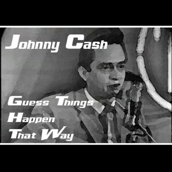 Johnny Cash - Guess Things Happen That Way (UK Import)
