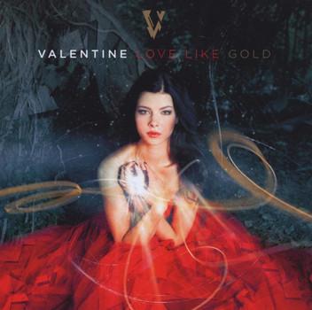 Valentine - Love Like Gold