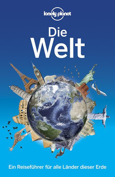 Lonely Planet Reiseführer Die Welt: Ein Reiseführer für alle Länder dieser Erde