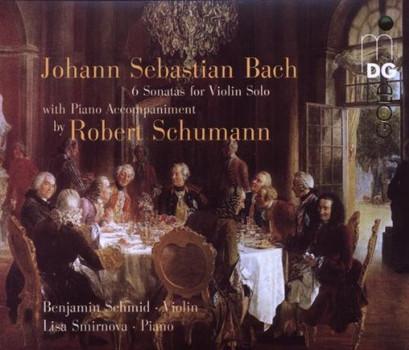 Benjamin Schmid - Sonaten und Partiten für Violine solo mit hinzugefügter Begleitung von Robert Schumann
