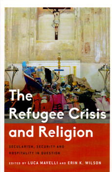 The Refugee Crisis and Religion - Luca Mavelli [Paperback]