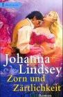 Zorn und Zärtlichkeit. - Johanna Lindsey