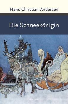 Die Schneekönigin - Hans Christian Andersen  [Gebundene Ausgabe]