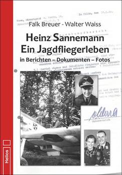Heinz Sannemann – Ein Jagdfliegerleben. in Berichten – Dokumenten – Fotos - Walter Waiss  [Gebundene Ausgabe]