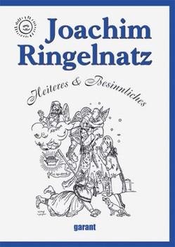 Joachim Ringelnatz - Heiteres & Besinnliches: Heiteres und Besinnliches - Joachim Ringelnatz