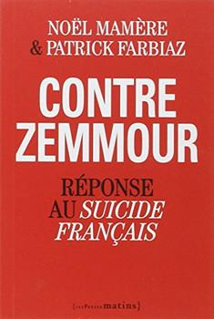 Contre Zemmour. Réponse au Suicide français - Noël Mamère