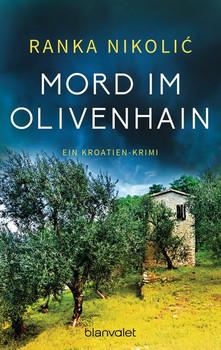Mord im Olivenhain. Ein Kroatien-Krimi - Ranka Nikolić  [Taschenbuch]