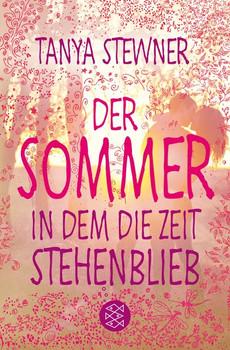 Der Sommer, in dem die Zeit stehenblieb - Tanya Stewner  [Taschenbuch]