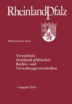 Verzeichnis rheinland-pfälzischer Rechts- und Verwaltungsvorschriften. - Ausgabe 2018 - [Taschenbuch]