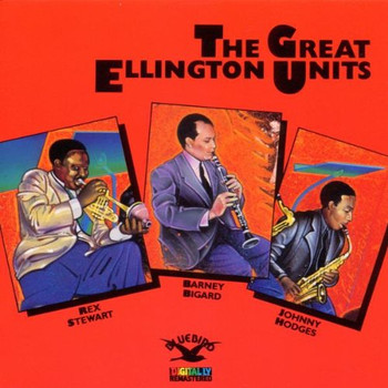 Hodges,Stewart,Bigard - The Great Ellington Units